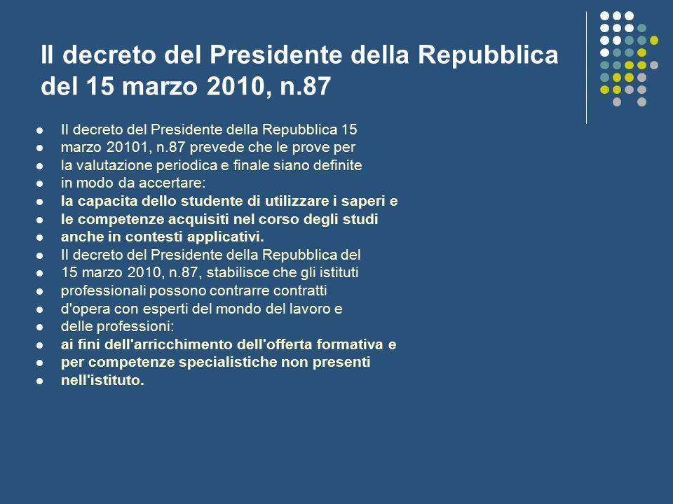 Il decreto del Presidente della Repubblica del 15 marzo 2010, n.87 Il decreto del Presidente della Repubblica 15 marzo 20101, n.87 prevede che le prov