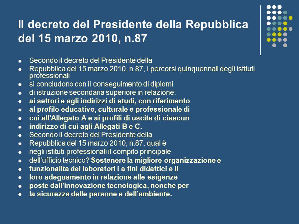 Il decreto del Presidente della Repubblica del 15 marzo 2010, n.87 Secondo il decreto del Presidente della Repubblica del 15 marzo 2010, n.87, i perco