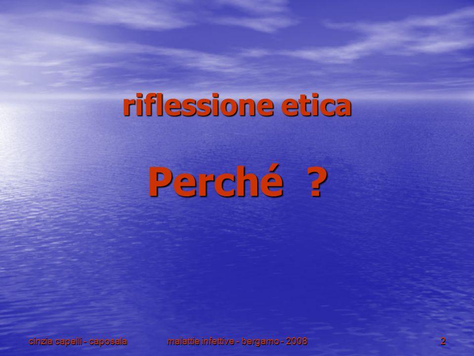 cinzia capelli - caposalamalattie infettive - bergamo - 20082 riflessione etica Perché ?