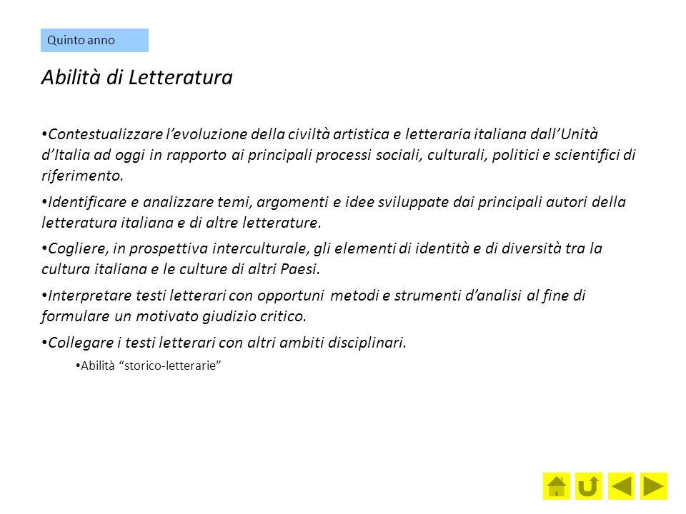 Abilità di Letteratura Contestualizzare l'evoluzione della civiltà artistica e letteraria italiana dall'Unità d'Italia ad oggi in rapporto ai principa
