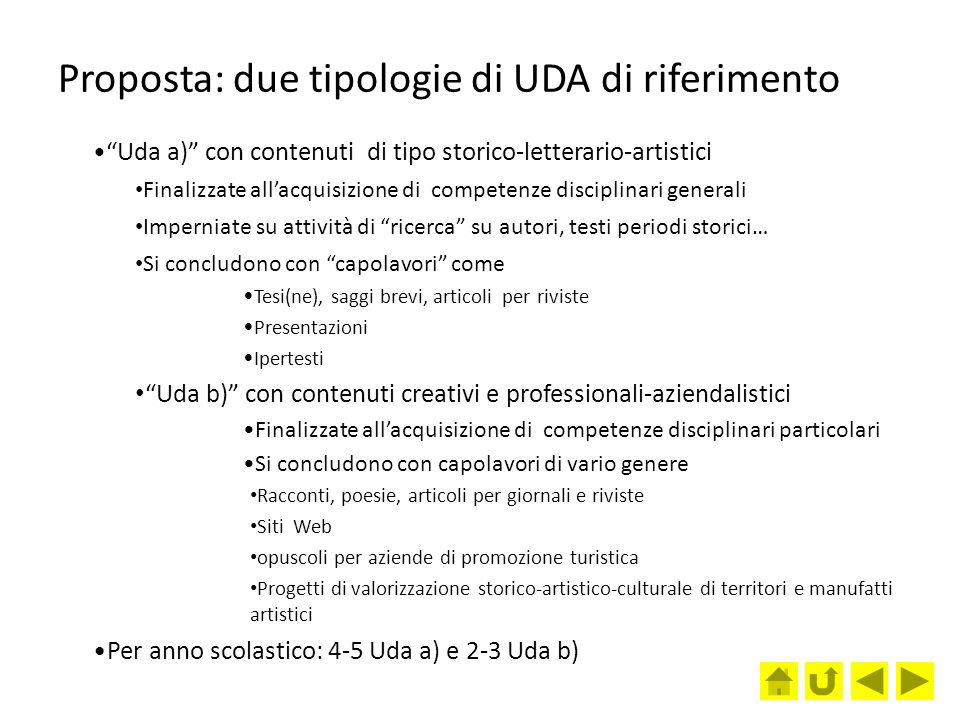 """Proposta: due tipologie di UDA di riferimento """"Uda a)"""" con contenuti di tipo storico-letterario-artistici Finalizzate all'acquisizione di competenze d"""