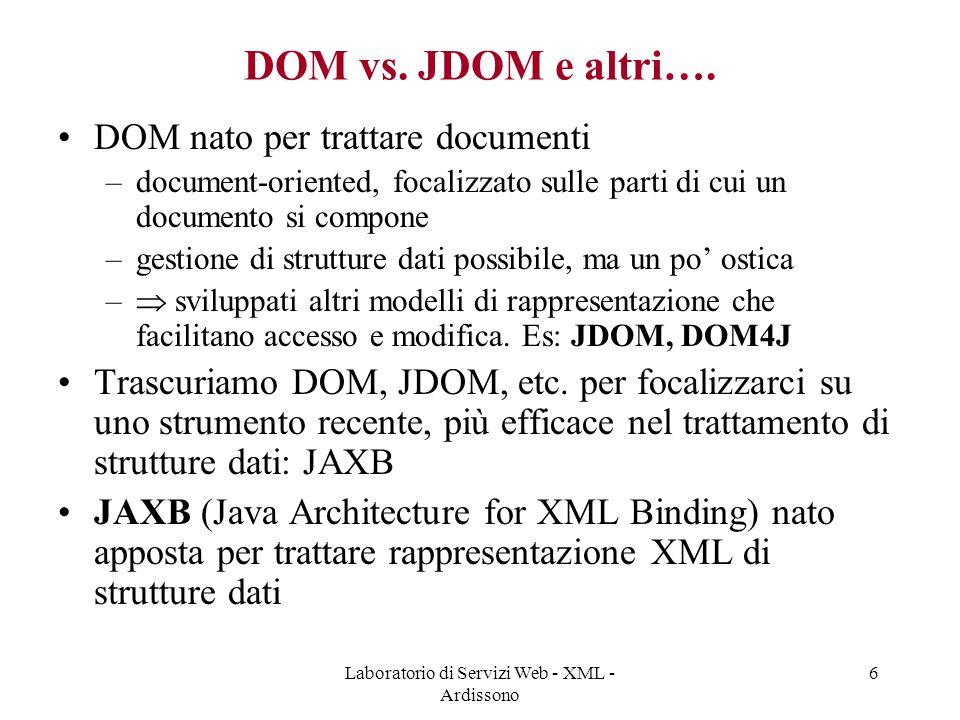 Laboratorio di Servizi Web - XML - Ardissono 6 DOM vs.