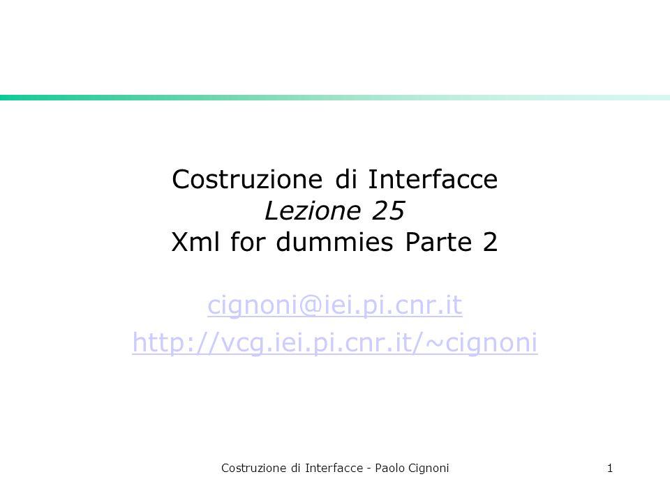 Costruzione di Interfacce - Paolo Cignoni12 QDomAttr  Attributo di un elemento  name()  value() QDomElement e = //...