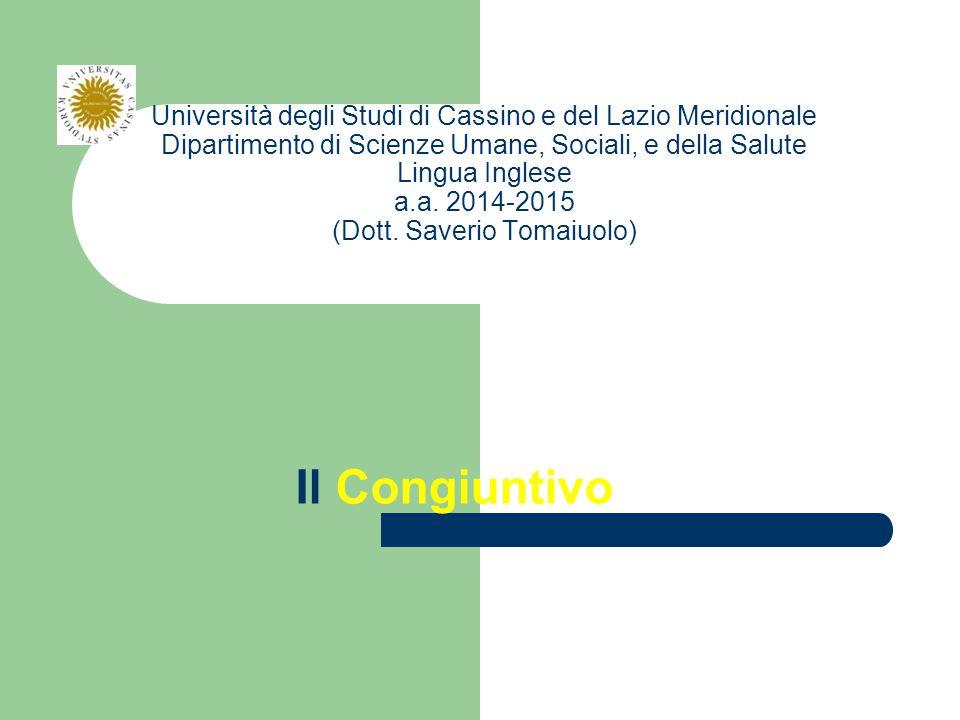 Università degli Studi di Cassino e del Lazio Meridionale Dipartimento di Scienze Umane, Sociali, e della Salute Lingua Inglese a.a. 2014-2015 (Dott.