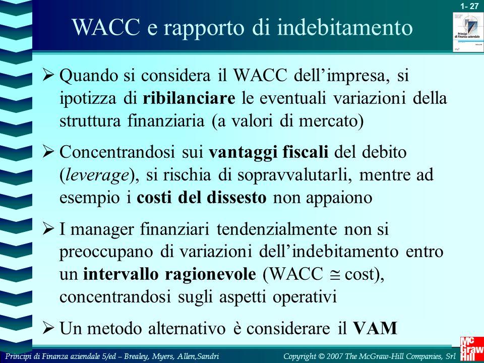 1- 27 Copyright © 2007 The McGraw-Hill Companies, SrlPrincipi di Finanza aziendale 5/ed – Brealey, Myers, Allen,Sandri  Quando si considera il WACC d
