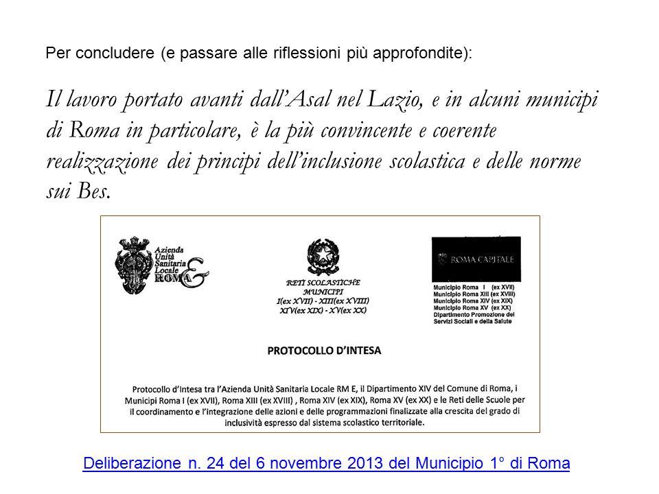Per concludere (e passare alle riflessioni più approfondite): Il lavoro portato avanti dall'Asal nel Lazio, e in alcuni municipi di Roma in particolar