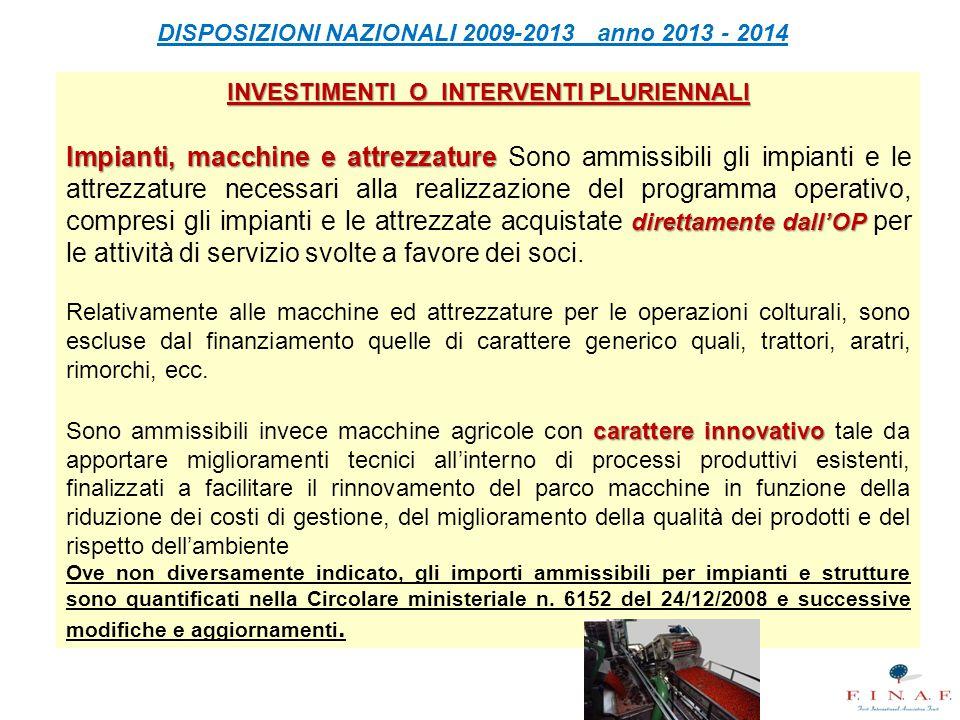 DISPOSIZIONI NAZIONALI 2009-2013 anno 2013 - 2014 INVESTIMENTI O INTERVENTI PLURIENNALI Impianti, macchine e attrezzature direttamente dall'OP Impiant