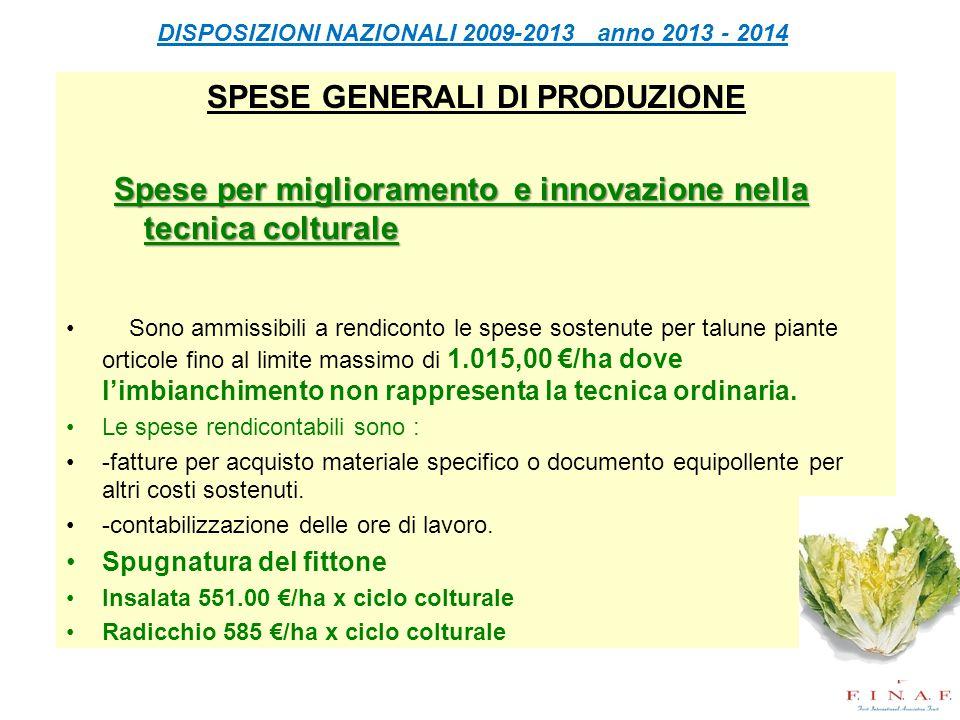 DISPOSIZIONI NAZIONALI 2009-2013 anno 2013 - 2014 SPESE GENERALI DI PRODUZIONE Spese per miglioramento e innovazione nella tecnica colturale Sono ammi