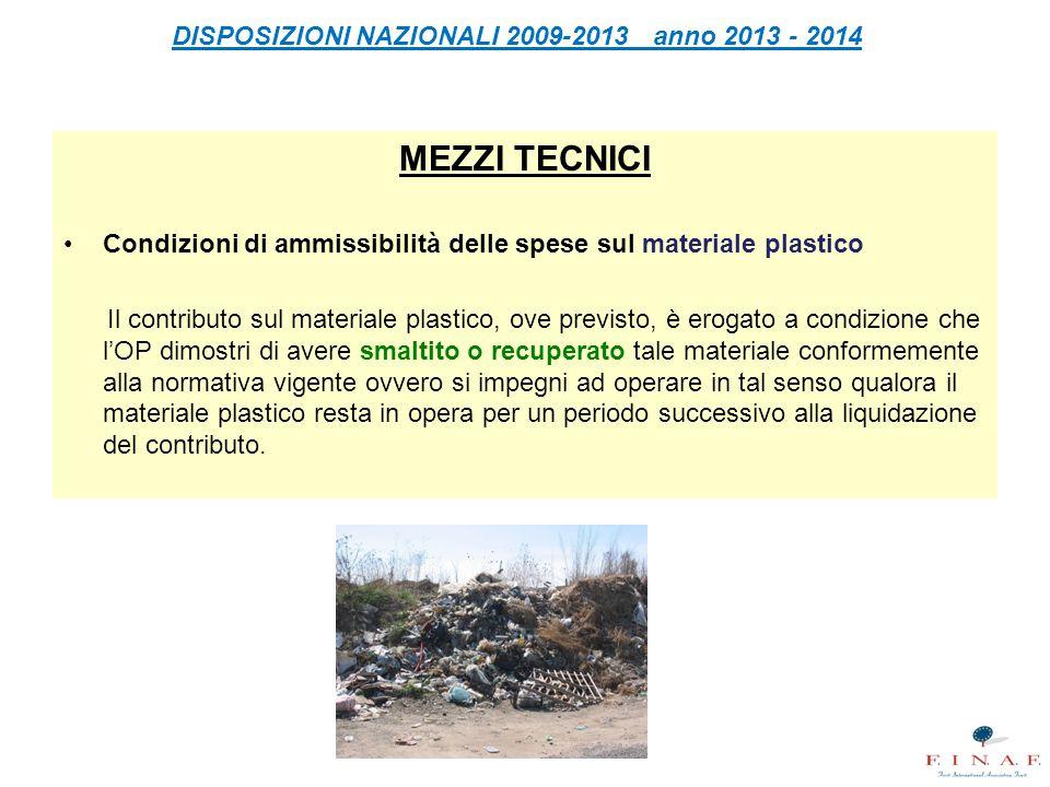 DISPOSIZIONI NAZIONALI 2009-2013 anno 2013 - 2014 MEZZI TECNICI Condizioni di ammissibilità delle spese sul materiale plastico Il contributo sul mater
