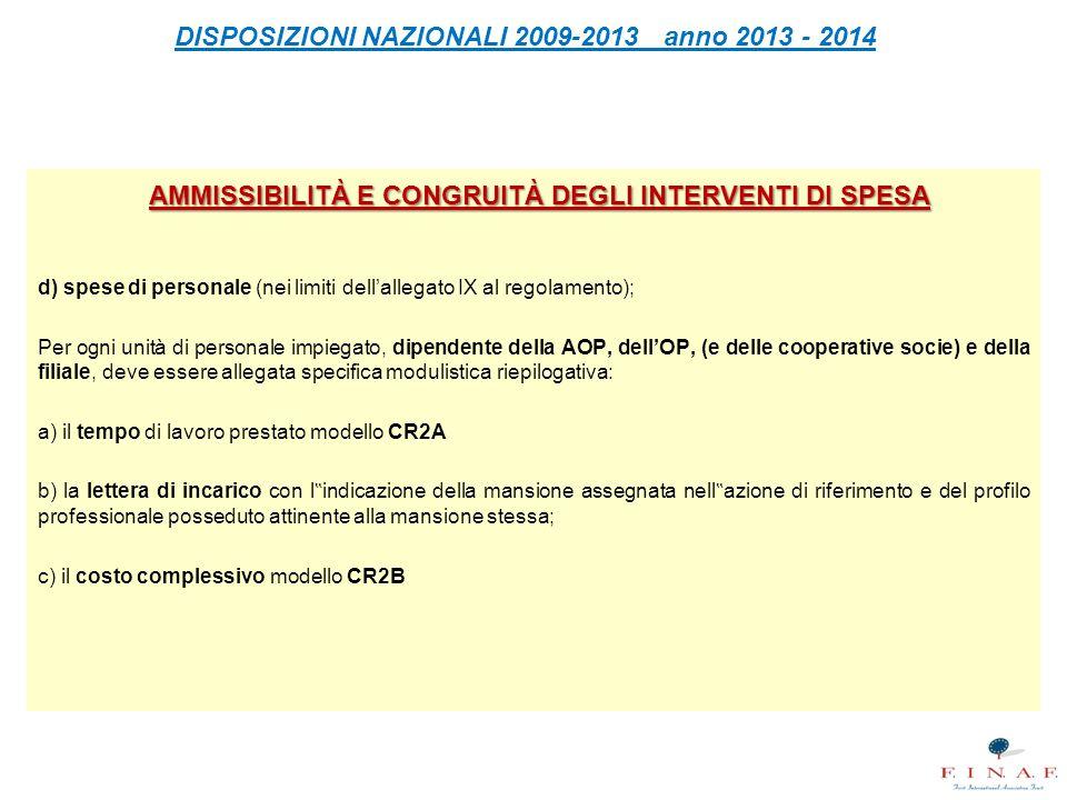 DISPOSIZIONI NAZIONALI 2009-2013 anno 2013 - 2014 PERSONALE: SPESE ELEGGIBILI Tecnici per assistenza alle coltivazioni e alle misure ambientali.