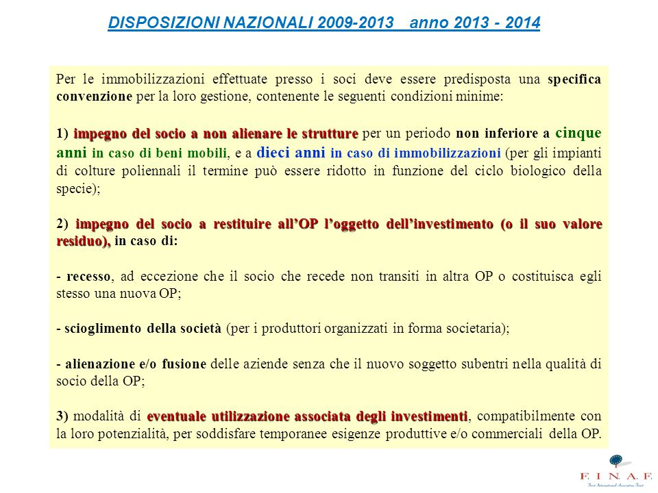 DISPOSIZIONI NAZIONALI 2009-2013 anno 2013 - 2014 Per le immobilizzazioni effettuate presso i soci deve essere predisposta una specifica convenzione p