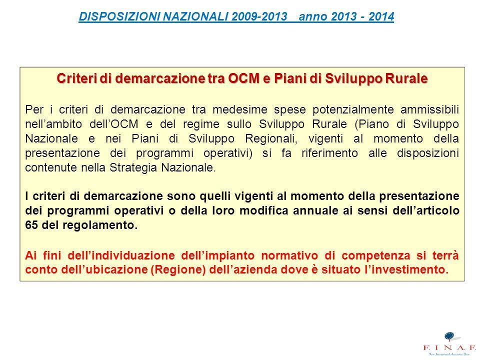 DISPOSIZIONI NAZIONALI 2009-2013 anno 2013 - 2014 Criteri di demarcazione tra OCM e Piani di Sviluppo Rurale Per i criteri di demarcazione tra medesim