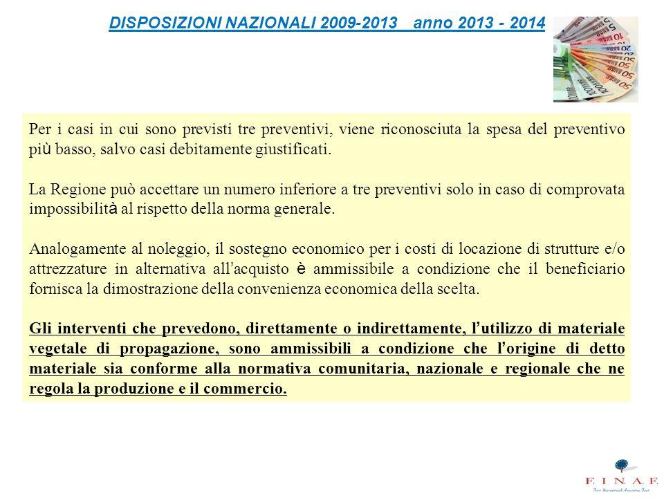 DISPOSIZIONI NAZIONALI 2009-2013 anno 2013 - 2014 Per i casi in cui sono previsti tre preventivi, viene riconosciuta la spesa del preventivo pi ù bass