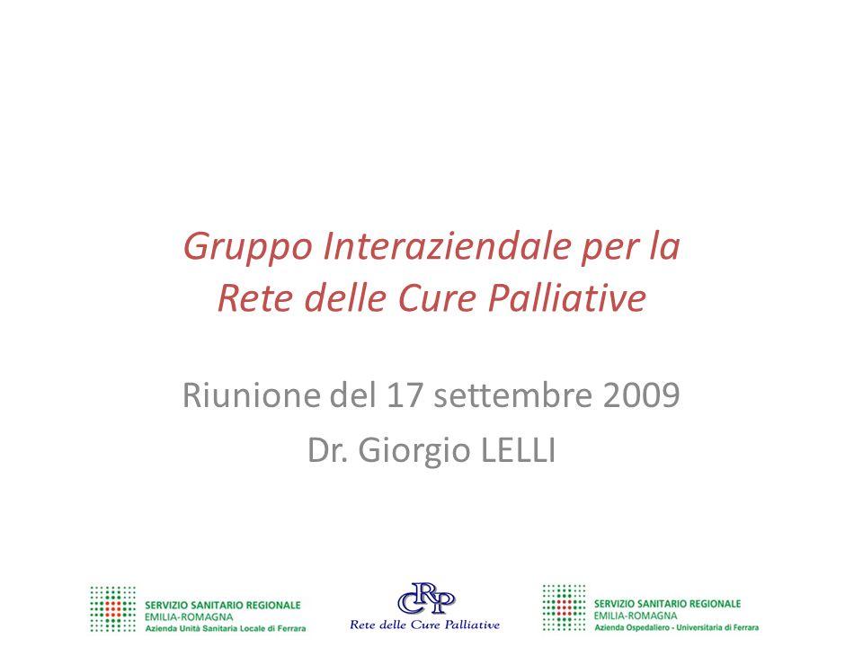 Gruppo Interaziendale per la Rete delle Cure Palliative Riunione del 17 settembre 2009 Dr.