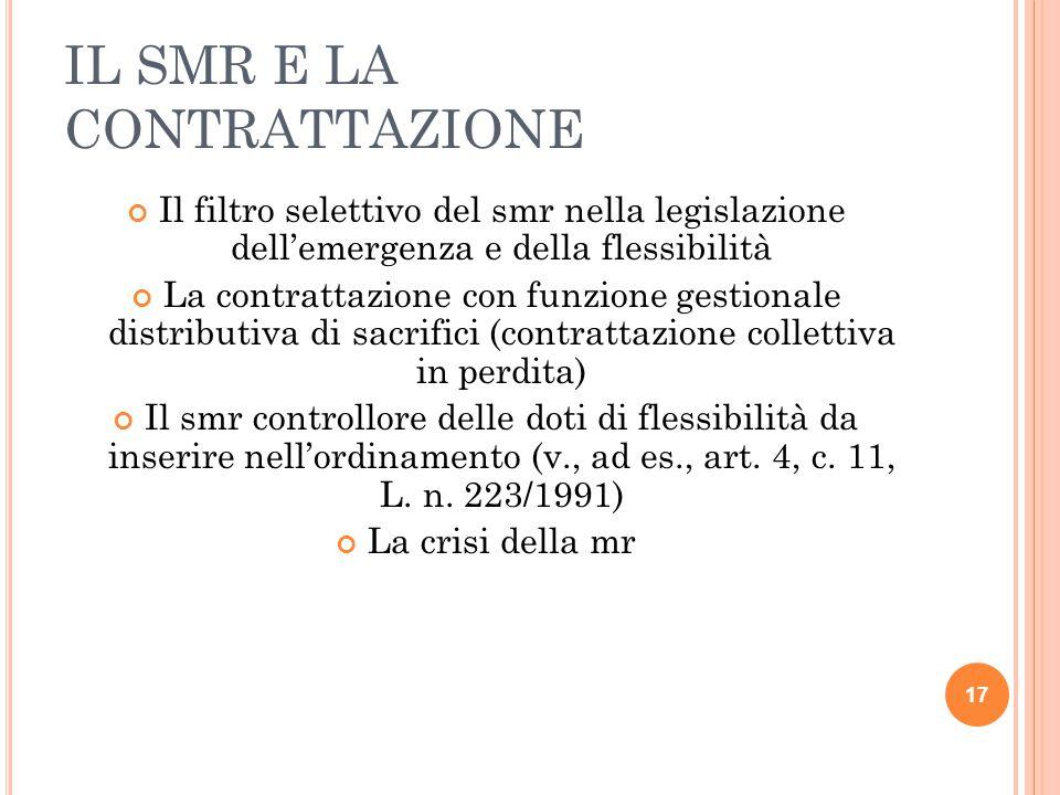 IL SMR E LA CONTRATTAZIONE Il filtro selettivo del smr nella legislazione dell'emergenza e della flessibilità La contrattazione con funzione gestional