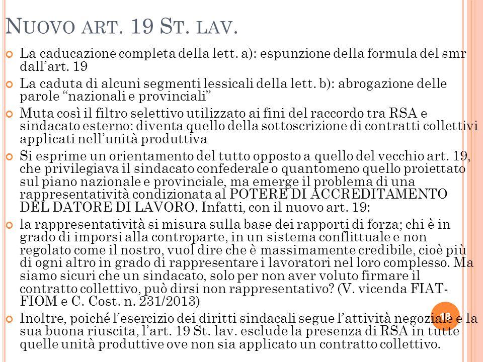 N UOVO ART. 19 S T. LAV. La caducazione completa della lett. a): espunzione della formula del smr dall'art. 19 La caduta di alcuni segmenti lessicali
