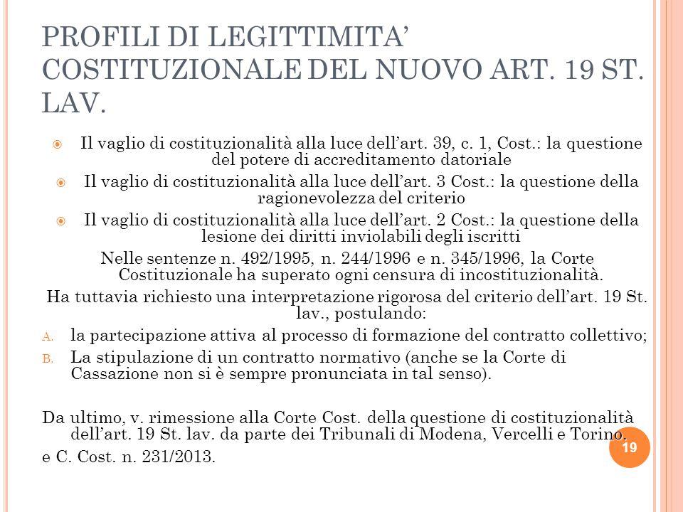 PROFILI DI LEGITTIMITA' COSTITUZIONALE DEL NUOVO ART. 19 ST. LAV.  Il vaglio di costituzionalità alla luce dell'art. 39, c. 1, Cost.: la questione de