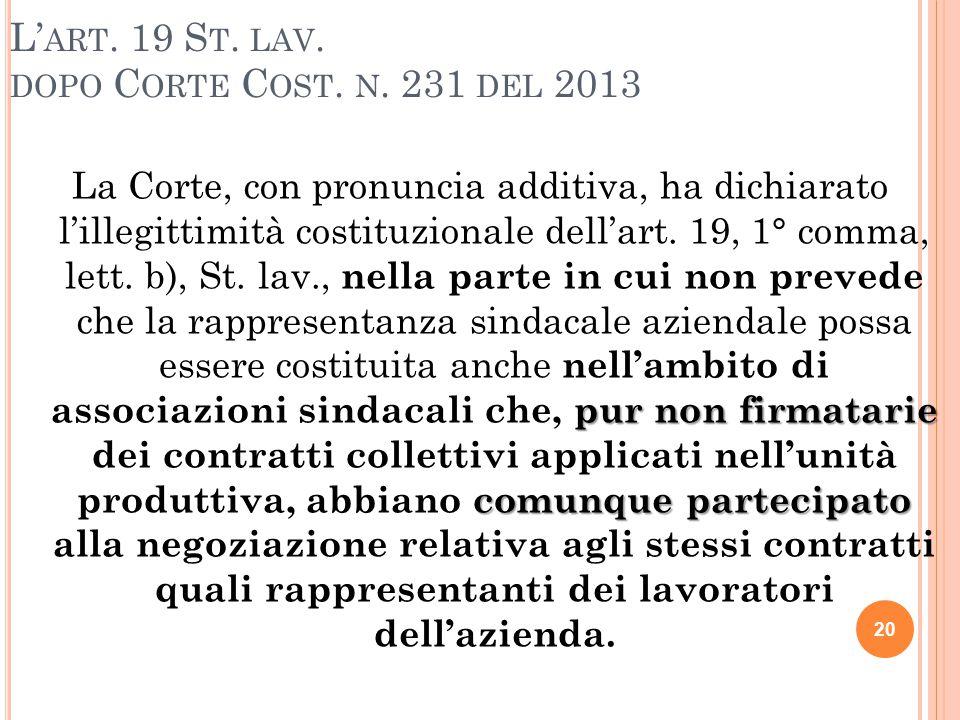 L' ART. 19 S T. LAV. DOPO C ORTE C OST. N. 231 DEL 2013 pur non firmatarie comunque partecipato La Corte, con pronuncia additiva, ha dichiarato l'ille