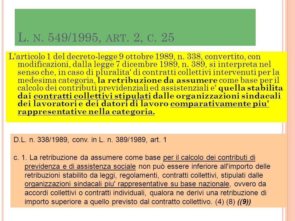 L. N. 549/1995, ART. 2, C. 25 L'articolo 1 del decreto-legge 9 ottobre 1989, n. 338, convertito, con modificazioni, dalla legge 7 dicembre 1989, n. 38