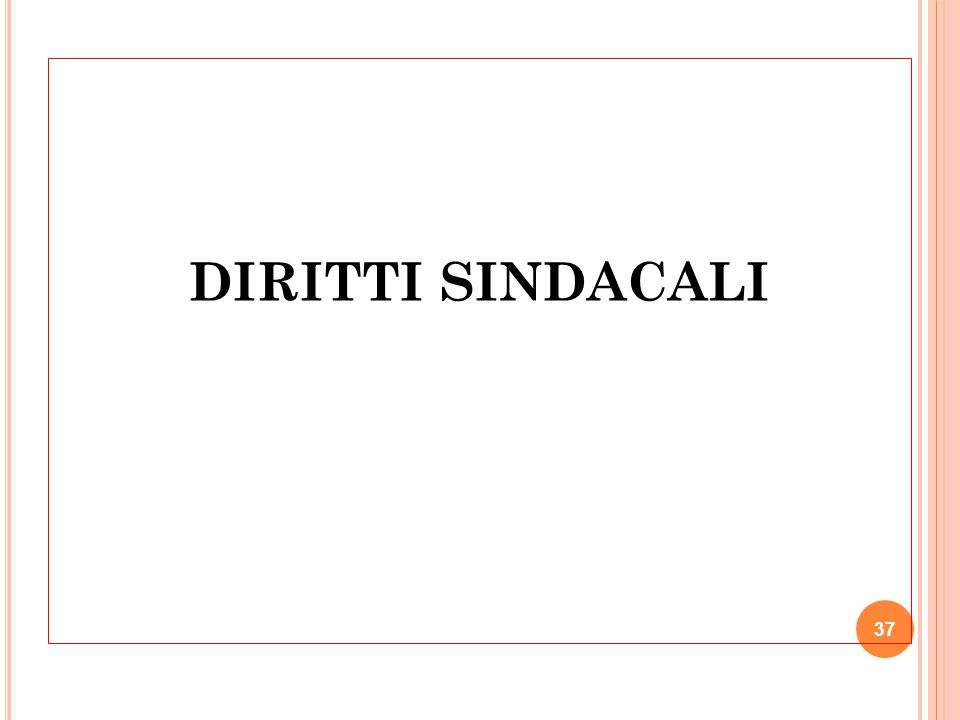 DIRITTI SINDACALI 37