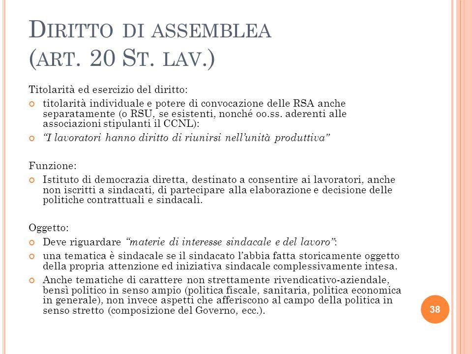 D IRITTO DI ASSEMBLEA ( ART. 20 S T. LAV.) Titolarità ed esercizio del diritto: titolarità individuale e potere di convocazione delle RSA anche separa