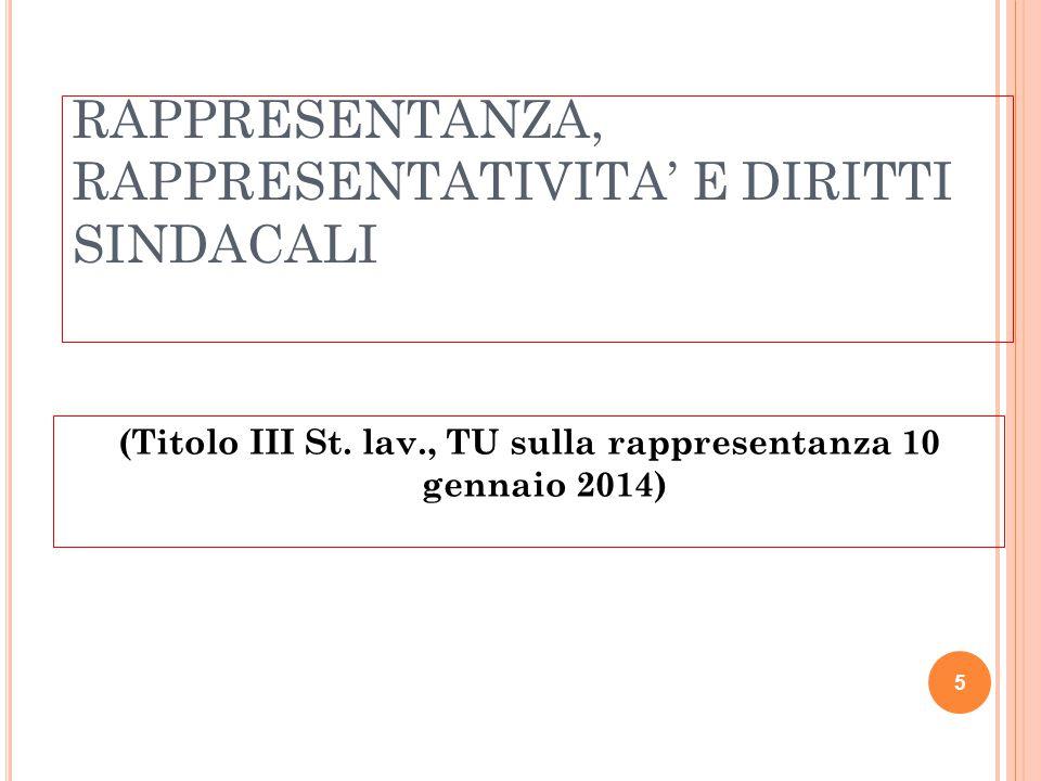 RAPPRESENTANZA, RAPPRESENTATIVITA' E DIRITTI SINDACALI (Titolo III St. lav., TU sulla rappresentanza 10 gennaio 2014) 5