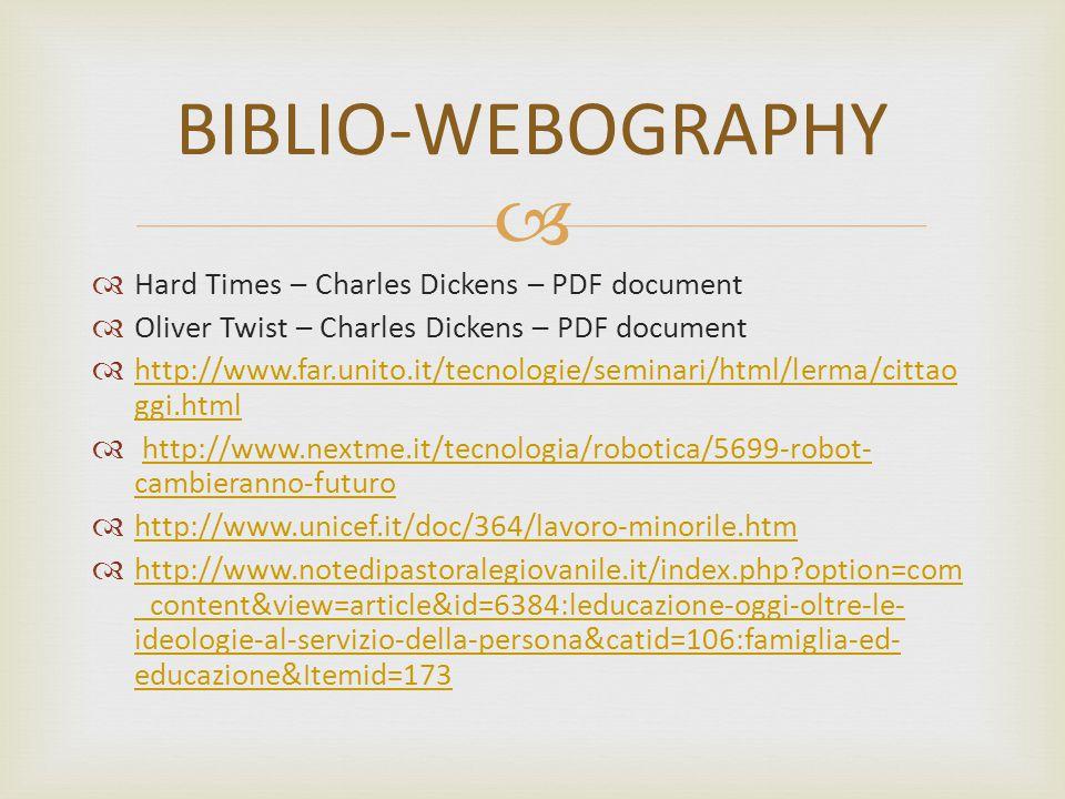  Hard Times – Charles Dickens – PDF document  Oliver Twist – Charles Dickens – PDF document  http://www.far.unito.it/tecnologie/seminari/html/ler