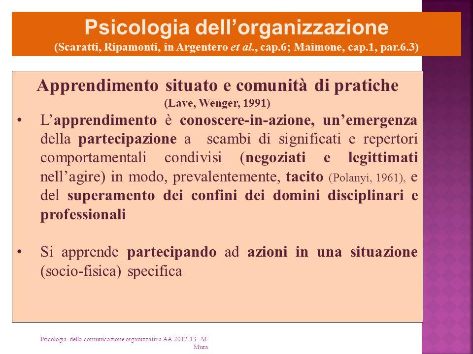 Psicologia della comunicazione organizzativa AA 2012-13 - M. Mura Psicologia dell'organizzazione (Scaratti, Ripamonti, in Argentero et al., cap.6; Mai