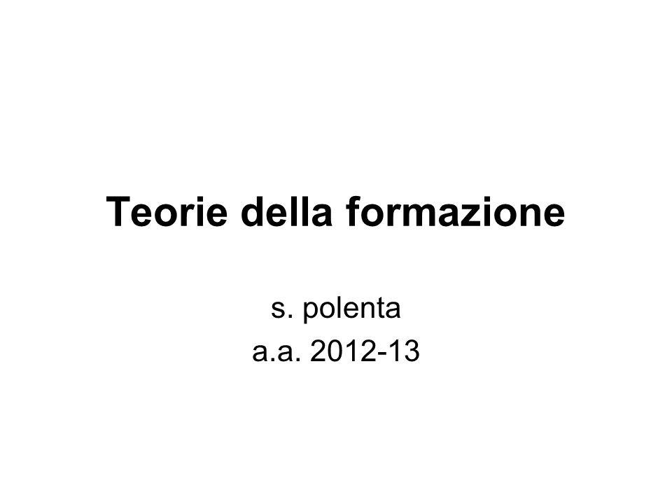 Teorie della formazione s. polenta a.a. 2012-13