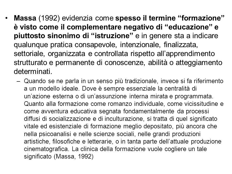 """Massa (1992) evidenzia come spesso il termine """"formazione"""" è visto come il complementare negativo di """"educazione"""" e piuttosto sinonimo di """"istruzione"""""""