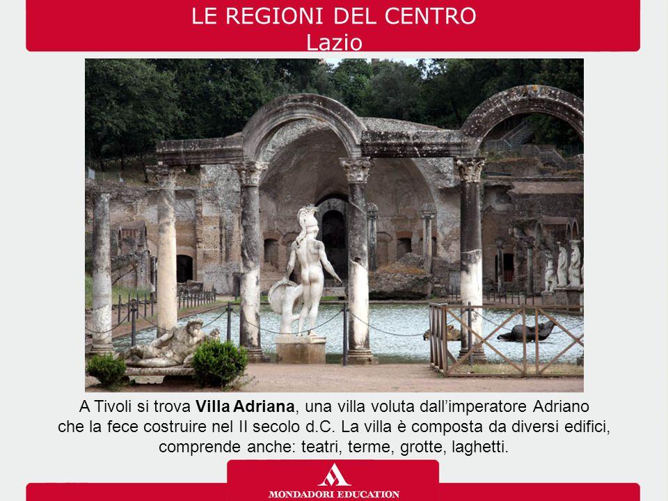 A Tivoli si trova Villa Adriana, una villa voluta dall'imperatore Adriano che la fece costruire nel II secolo d.C. La villa è composta da diversi edif