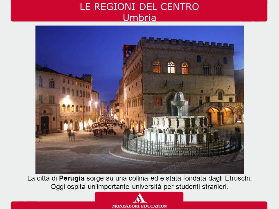 La città di Perugia sorge su una collina ed è stata fondata dagli Etruschi. Oggi ospita un'importante università per studenti stranieri. LE REGIONI DE