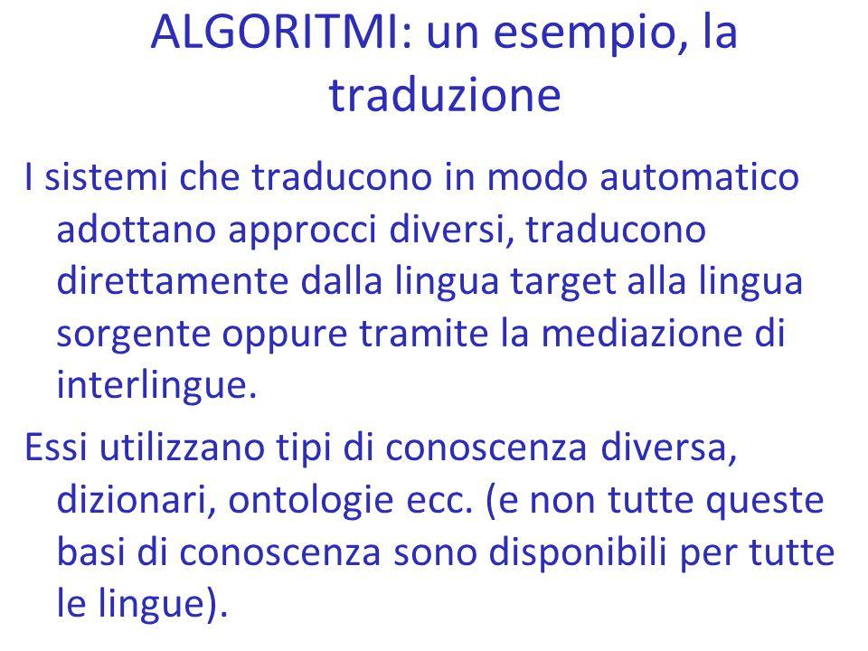 I sistemi che traducono in modo automatico adottano approcci diversi, traducono direttamente dalla lingua target alla lingua sorgente oppure tramite l