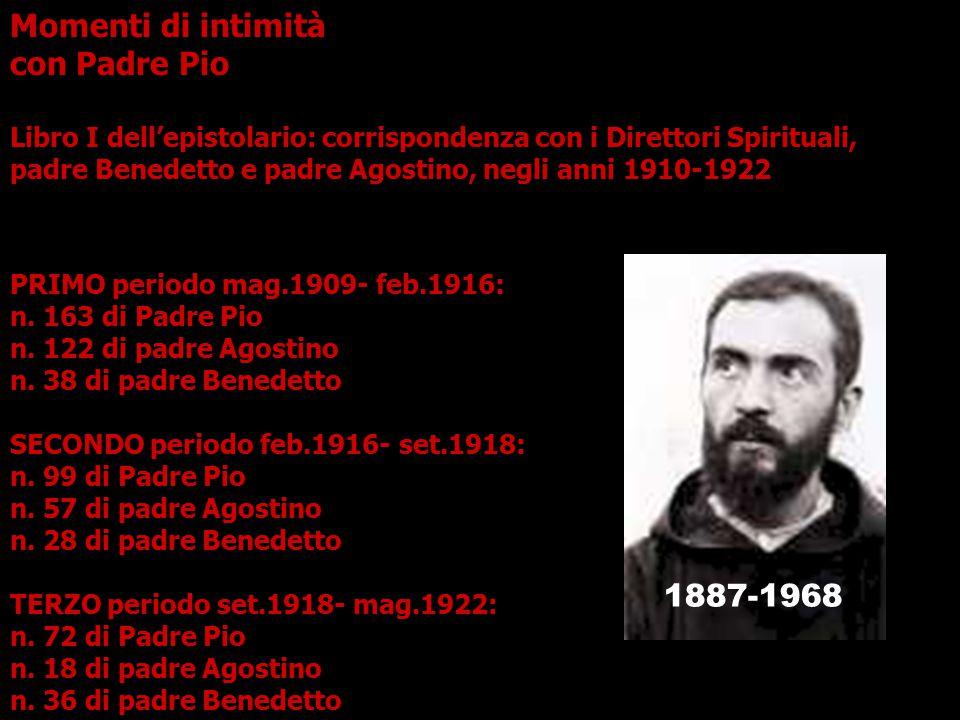 Momenti di intimità con Padre Pio Libro I dell'epistolario: corrispondenza con i Direttori Spirituali, padre Benedetto e padre Agostino, negli anni 19