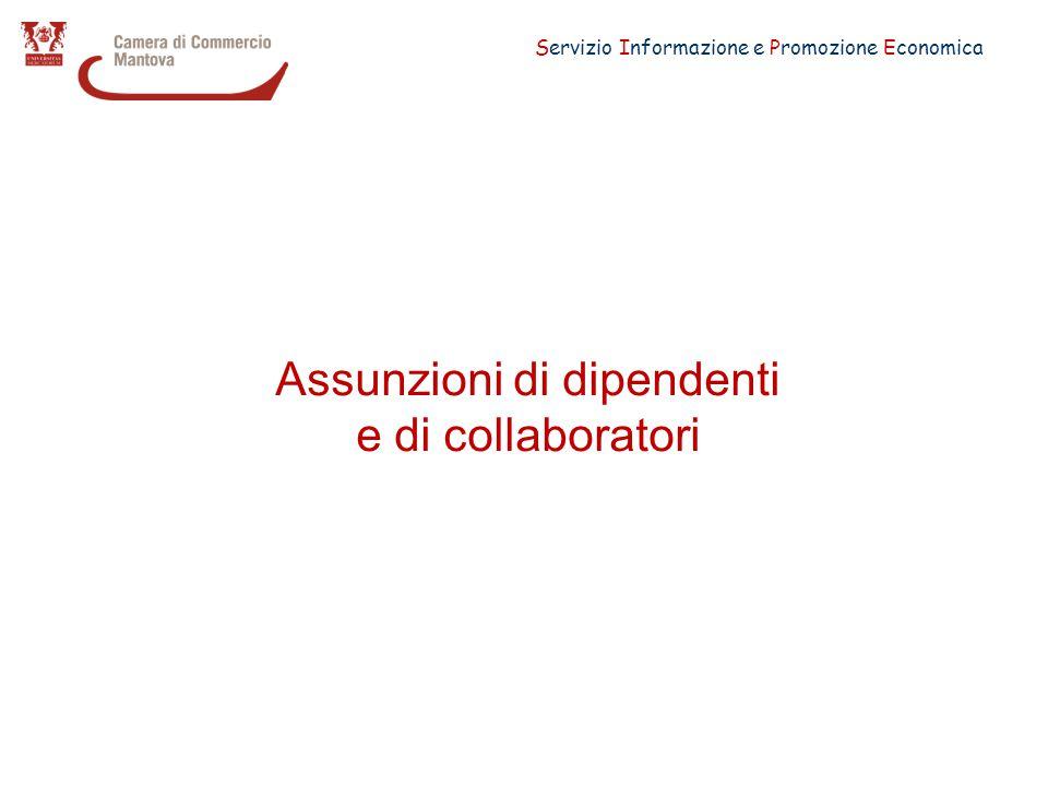 Servizio Informazione e Promozione Economica Assunzioni di dipendenti e di collaboratori