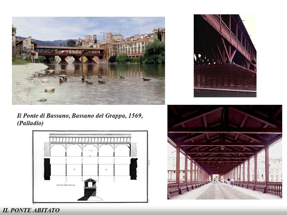 Il Ponte di Bassano, Bassano del Grappa, 1569, (Palladio)