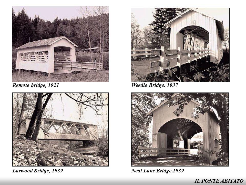 IL PONTE ABITATO Drift creek bridge, 1945Short Bridge, 1945 Grave creek Bridge,1920Calapooia Bridge, 1932