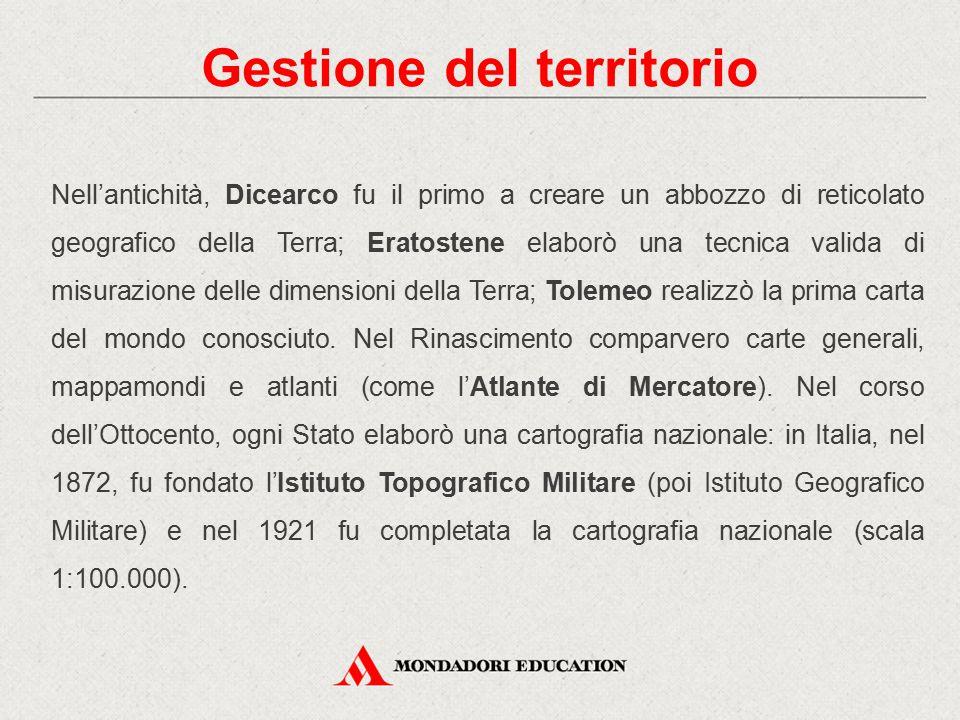 Gestione del territorio Nell'antichità, Dicearco fu il primo a creare un abbozzo di reticolato geografico della Terra; Eratostene elaborò una tecnica
