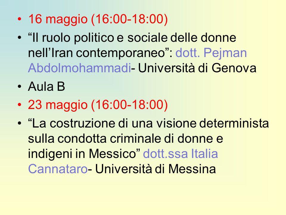 """16 maggio (16:00-18:00) """"Il ruolo politico e sociale delle donne nell'Iran contemporaneo"""": dott. Pejman Abdolmohammadi- Università di Genova Aula B 23"""