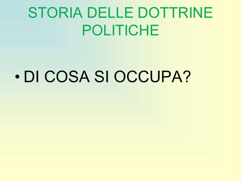 STORIA DELLE DOTTRINE POLITICHE DI COSA SI OCCUPA?