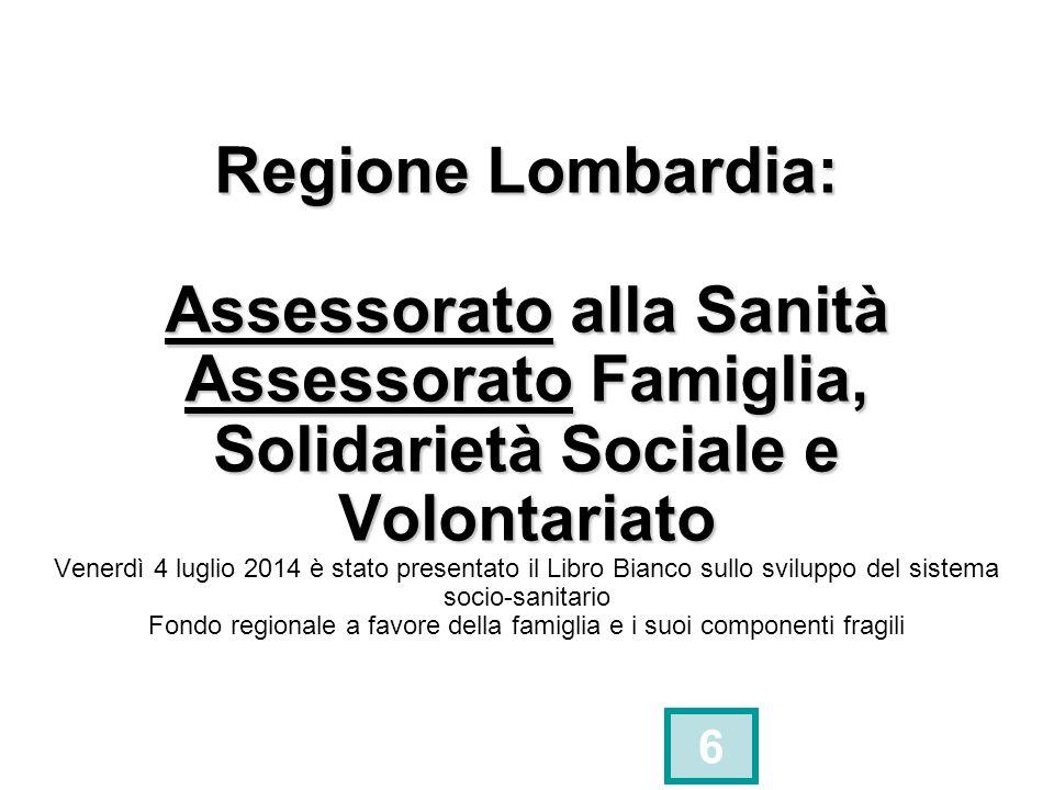 Regione Lombardia: Assessorato alla Sanità Assessorato Famiglia, Solidarietà Sociale e Volontariato Regione Lombardia: Assessorato alla Sanità Assesso