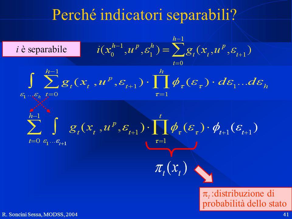 R. Soncini Sessa, MODSS, 2004 41 i è separabile Perché indicatori separabili.