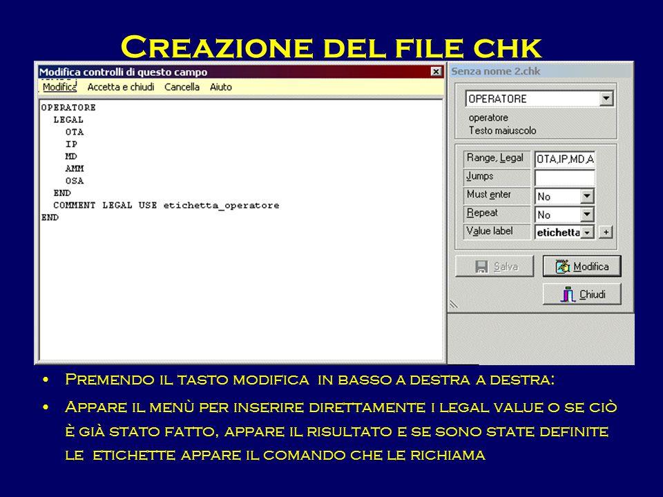 Creazione del file chk Premendo il tasto modifica in basso a destra a destra: Appare il menù per inserire direttamente i legal value o se ciò è già st