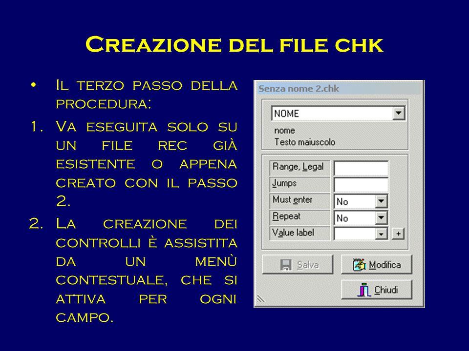 Creazione del file chk Il terzo passo della procedura: 1.Va eseguita solo su un file rec già esistente o appena creato con il passo 2. 2.La creazione
