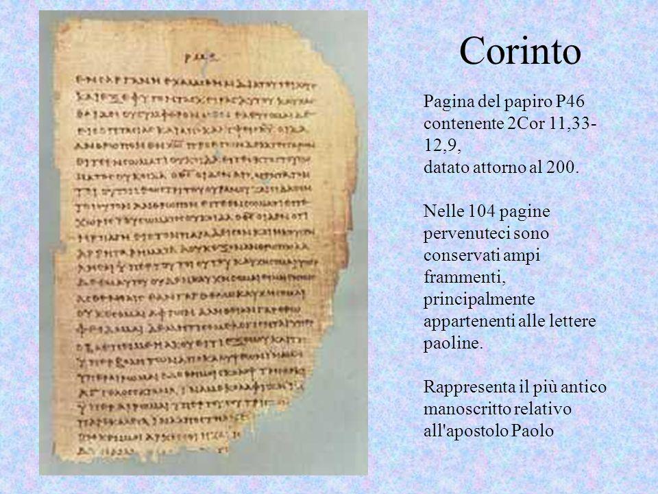 Pagina del papiro P46 contenente 2Cor 11,33- 12,9, datato attorno al 200. Nelle 104 pagine pervenuteci sono conservati ampi frammenti, principalmente
