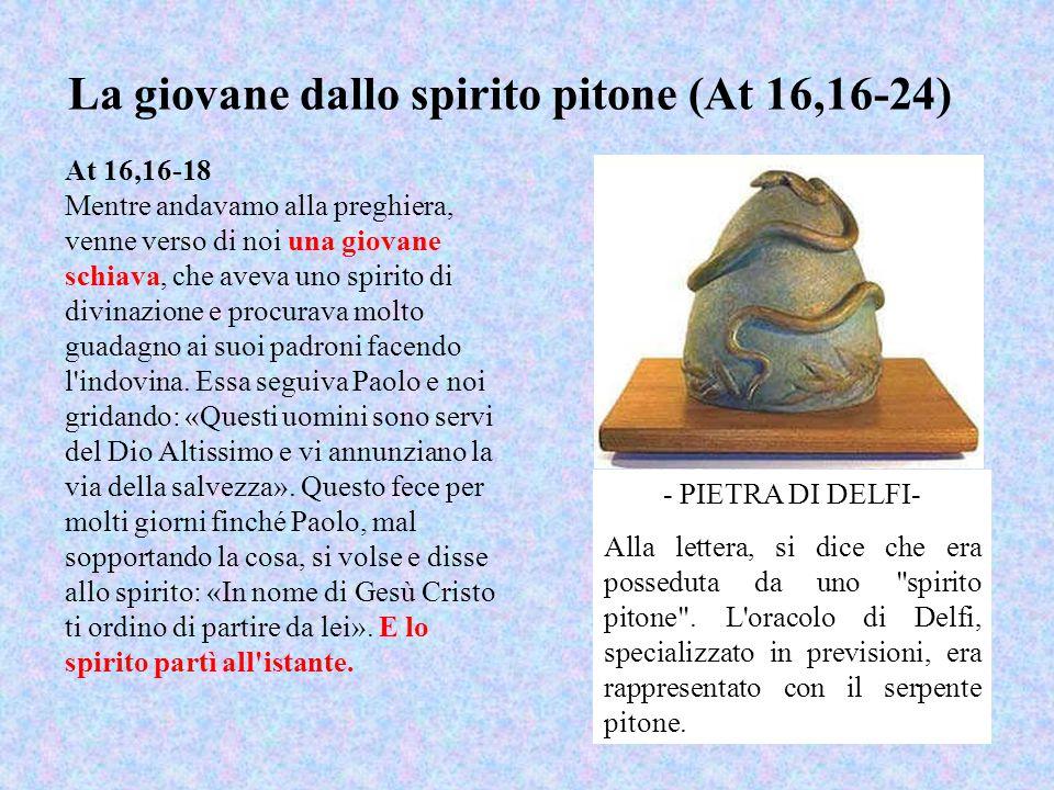 La giovane dallo spirito pitone (At 16,16-24) - PIETRA DI DELFI- Alla lettera, si dice che era posseduta da uno