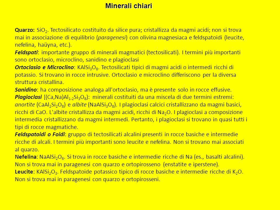 Quarzo: SiO 2. Tectosilicato costituito da silice pura; cristallizza da magmi acidi; non si trova mai in associazione di equilibrio (paragenesi) con o