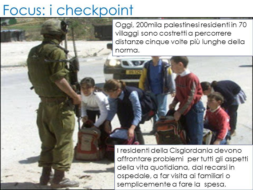 Focus: i checkpoint Oggi, 200mila palestinesi residenti in 70 villaggi sono costretti a percorrere distanze cinque volte più lunghe della norma. I res