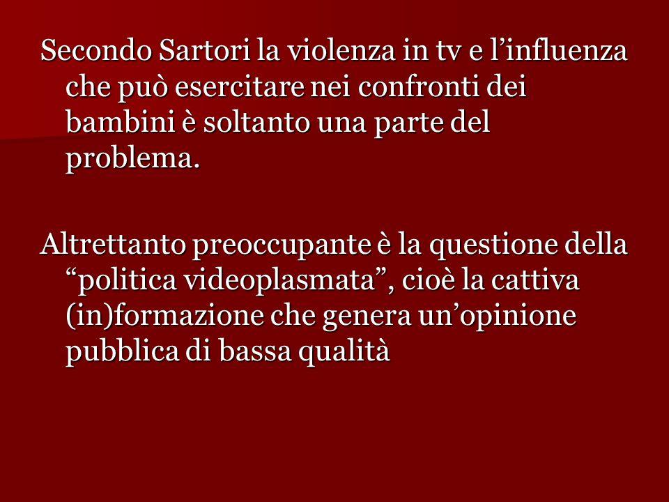 Secondo Sartori la violenza in tv e l'influenza che può esercitare nei confronti dei bambini è soltanto una parte del problema. Altrettanto preoccupan