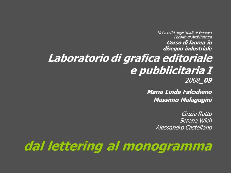 Università degli Studi di Genova Facoltà di Architettura Corso di laurea in disegno industriale Laboratorio di grafica editoriale e pubblicitaria I 20